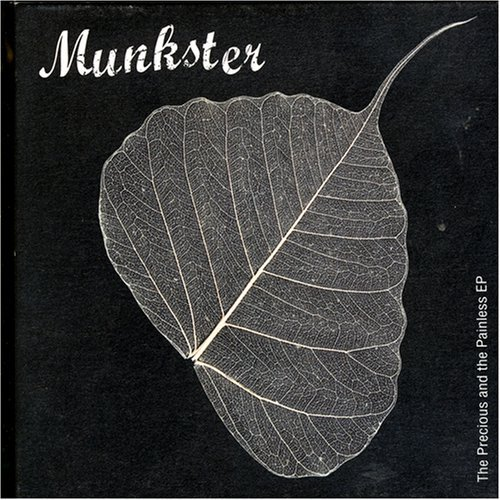 Munkster Precious & The Painless Ep