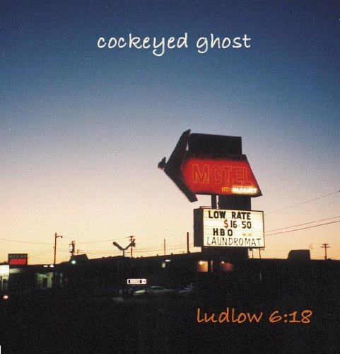 Cockeyed Ghost Ludlow 6 18