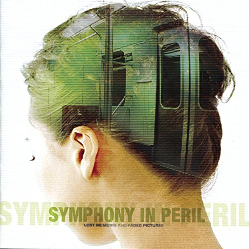 Symphony In Peril Lost Memoirs & Faded Pictures