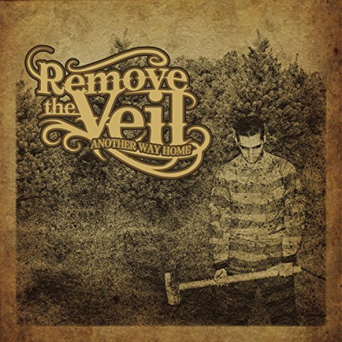Remove The Veil Another Way Home