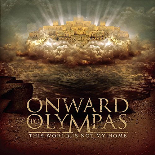 Onward To Olympas This World Is Not My Home