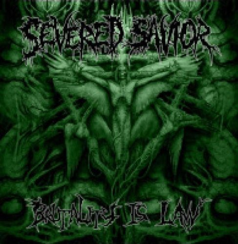Severed Savior Brutality Is Law