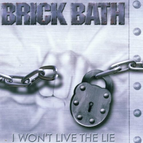 Brick Bath I Won't Live The Lie