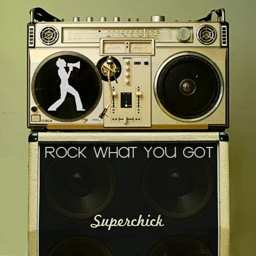 Superchick Rock What You Got