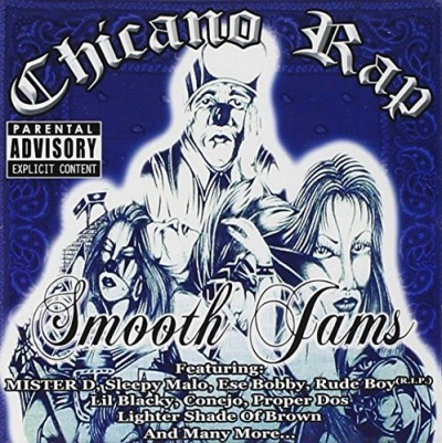 Chicano Rap Smooth Jams Chicano Rap Smooth Jams Explicit Version