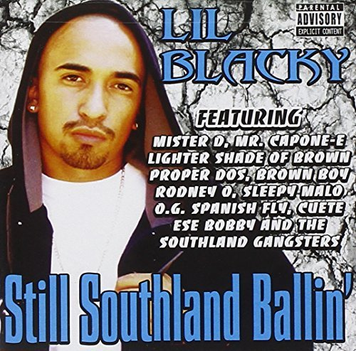 Lil' Blacky Still Southland Ballin' Explicit Version