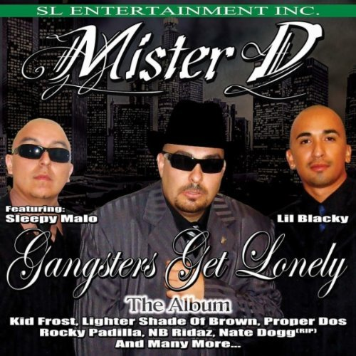 Mister D Gangsters Get Lonely Explicit Version
