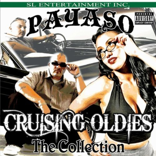 Payaso Cruising Oldies The Collection Explicit Version