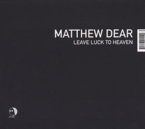 Matthew Dear Leave Luck To Heaven