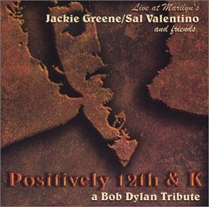 Green Valentino & Friends Positively 12th & K A Bob Dyla T T Bob Dylan