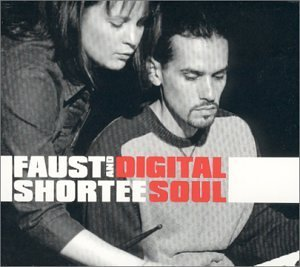 Faust Shortee Digital Soul