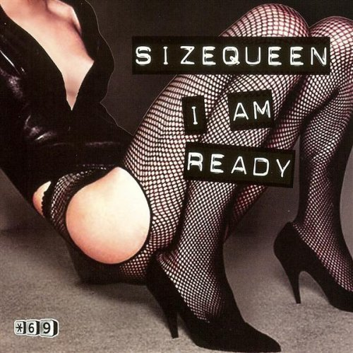 Sizequeen I Am Ready