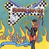 Speed Devils Play Stripper & Other Fun Song