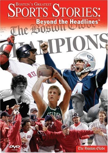Red Sox Patriots Celtics Bruins Boston Globe Boston's Greatest Sports Stories Beyond The Headl
