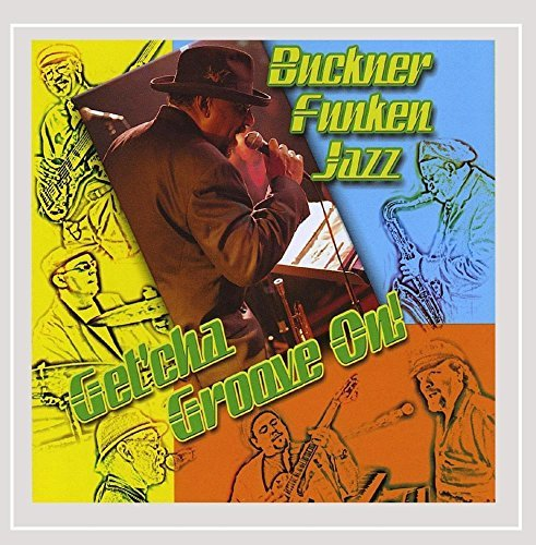 Buckner Funken Jazz Get'cha Groove On!