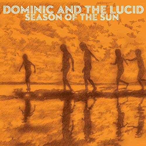 Dominic And The Lucid Season Of The Sun Local