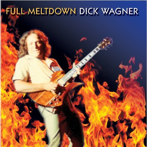 Dick Wagner Full Meltdown