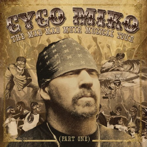 Cyco Miko Mad Mad Muir Musical Tour