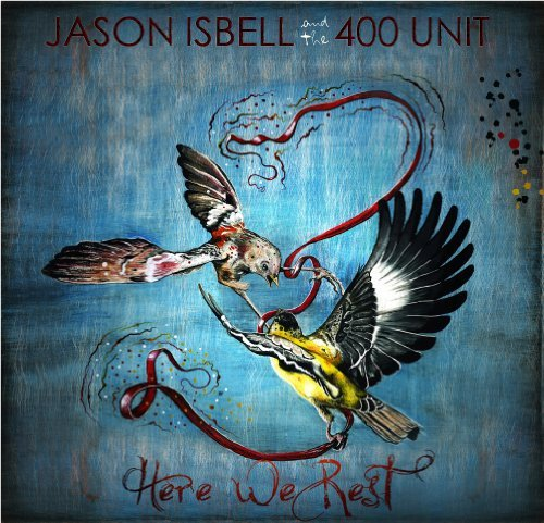 Jason & The 400 Unit Isbell Here We Rest