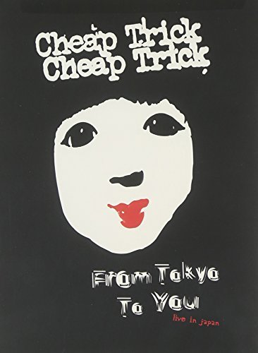 Cheap Trick From Tokyo To You Live In Japa
