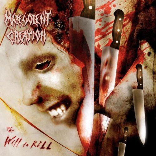 Malevolent Creation Will To Kill