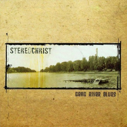 Stereochrist Dead River Blues