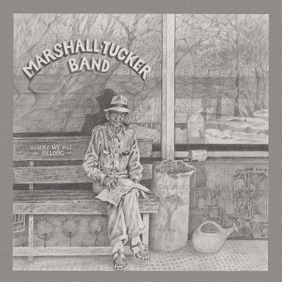 Marshall Tucker Band Where We All Belong