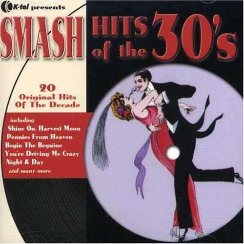 Smash Hits Of The 30's Smash Hits Of The 30's