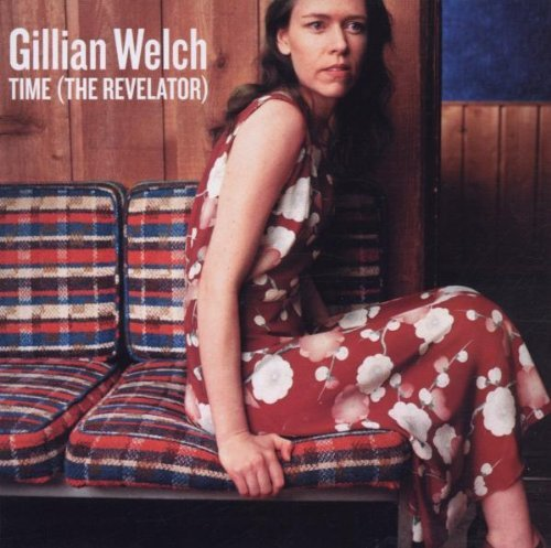 Gillian Welch Time (the Revelator)