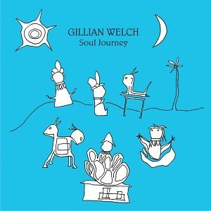 Gillian Welch Soul Journey