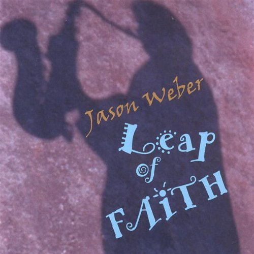 Jason Weber Leap Of Faith