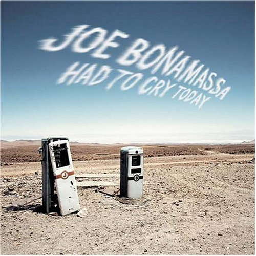 Joe Bonamassa Had To Cry Today Had To Cry Today