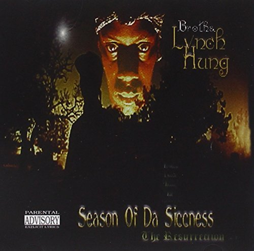 Brotha Lynch Hung Season Of Da Siccness Ressure Explicit Version