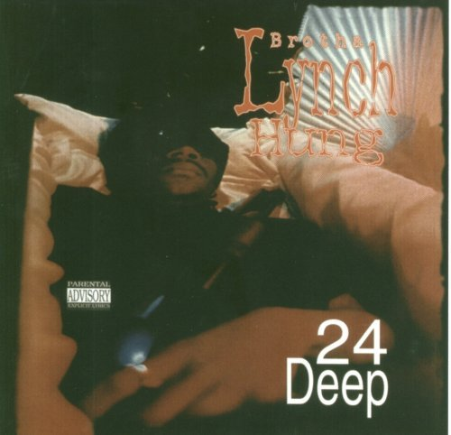 Brotha Lynch Hung 24 Deep Explicit Version