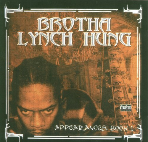 Brotha Lynch Hung Appearances Book 1 Explicit Version