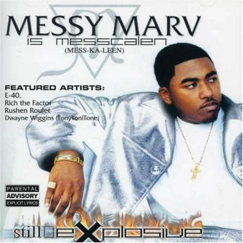 Messy Marv Still Explosive Explicit Version