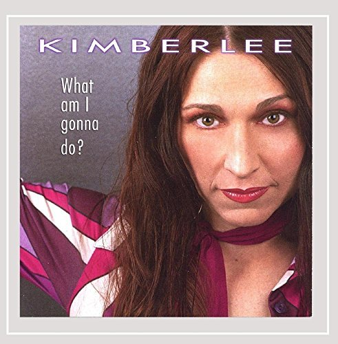 Kimberlee What Am I Gonna Do?