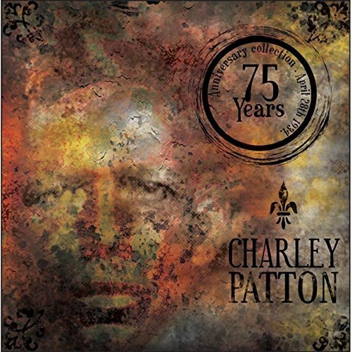 Patton Charley 75 Years Anniversary Collectio Import Gbr 3 CD Set Incl. DVD Ntsc
