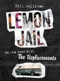 Bill Sullivan Lemon Jail On The Road With The Replacements