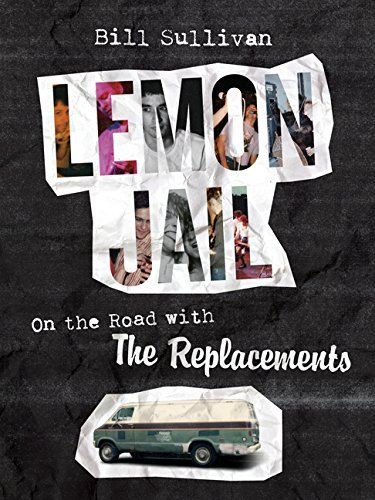 Bill Sullivan Lemon Jail On The Road With The Replacements 0003 Edition;