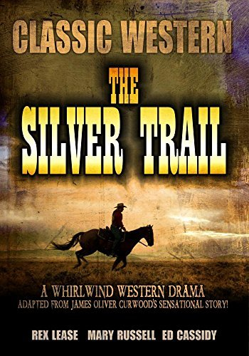 The Silver Trail The Silver Trail