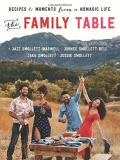 Jazz Smollett Warwell The Family Table Recipes And Moments From A Nomadic Life