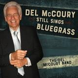 Del Mccoury Band Del Mccoury Still Sings Bluegrass