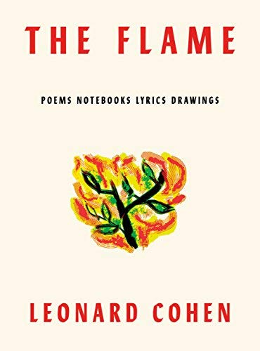 Leonard Cohen The Flame Poems Notebooks Lyrics Drawings