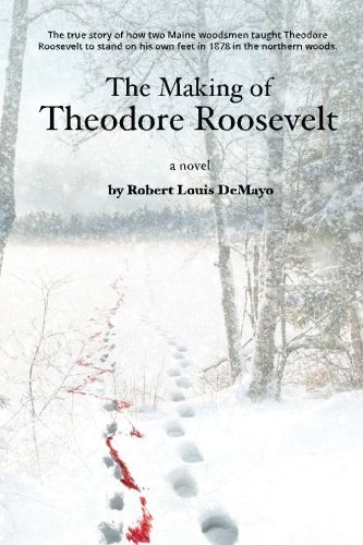 Robert Louis Demayo The Making Of Theodore Roosevelt