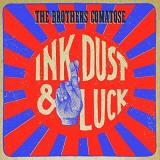 Brothers Comatose Ink Dust & Luck