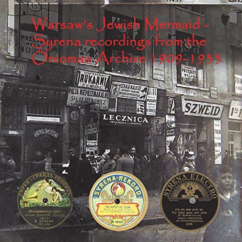 Warsaw's Jewish Mermaid Syrena Records 1909 1933