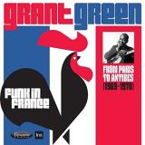 Grant Green Funk In France From Paris To Antibes (1969 1970) 2 CD