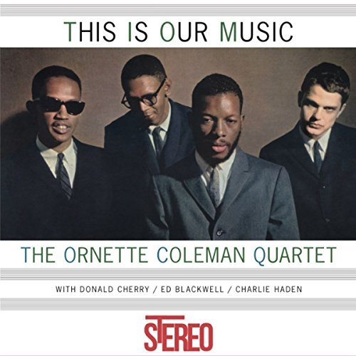 Ornette Coleman Quartet This Is Our Music Lp