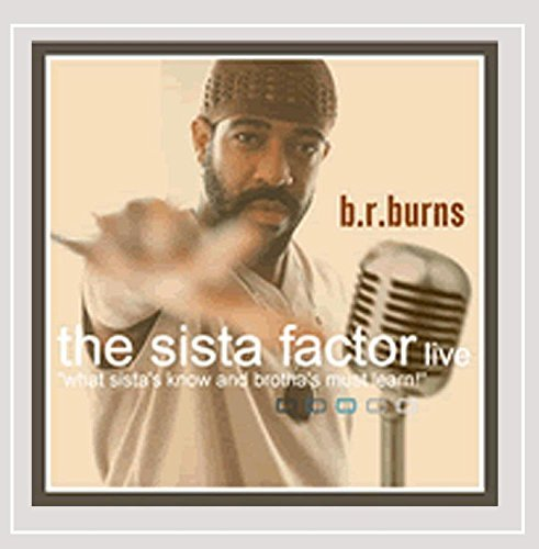 B.R. Burns Sista Factor Live